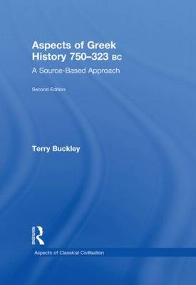 Aspects of Greek History 750-323BC: A Source-Based Approach (Hardback)