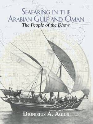 Seafaring in the Arabian Gulf and Oman: People of the Dhow (Paperback)