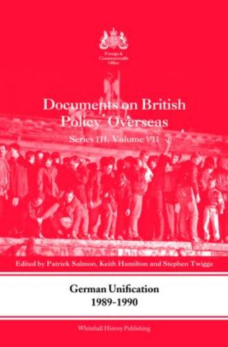 German Unification 1989-90: Volume 3: Documents on British Policy Overseas - Whitehall Histories III (Hardback)