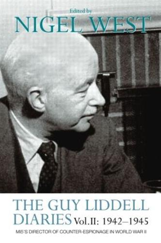 The Guy Liddell Diaries Vol.II: 1942-1945: MI5's Director of Counter-Espionage in World War II (Paperback)