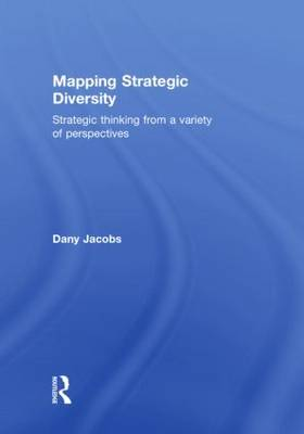 Mapping Strategic Diversity: Strategic Thinking from a Variety of Perspectives (Hardback)