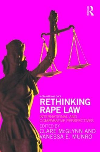 Rethinking Rape Law: International and Comparative Perspectives (Hardback)