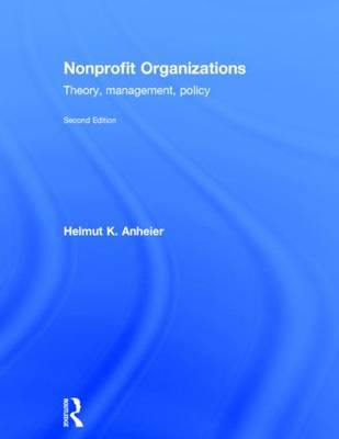 Nonprofit Organizations: Theory, Management, Policy (Hardback)