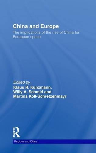 China and Europe: The Implications of the Rise of China for European Space - Regions and Cities 40 (Hardback)