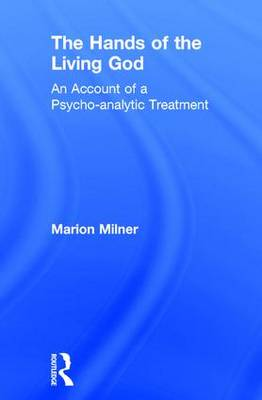 The Hands of the Living God: An Account of a Psycho-analytic Treatment (Hardback)
