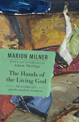 The Hands of the Living God: An Account of a Psycho-analytic Treatment (Paperback)