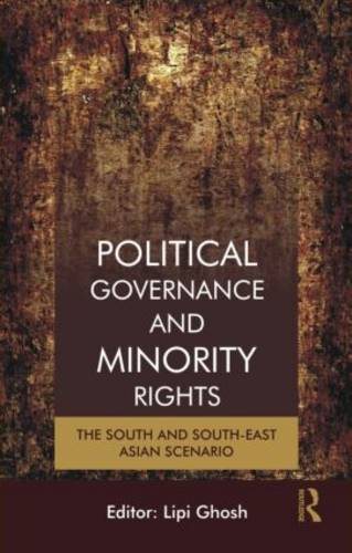 Political Governance and Minority Rights: The South and South-East Asian Scenario (Hardback)