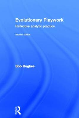 Evolutionary Playwork (Hardback)