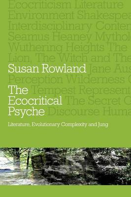 The Ecocritical Psyche: Literature, Evolutionary Complexity and Jung (Paperback)