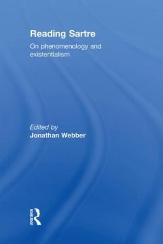Reading Sartre: On Phenomenology and Existentialism (Hardback)
