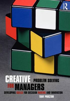 Creative Problem Solving for Managers: Developing Skills for Decision Making and Innovation (Paperback)