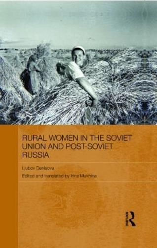 Rural Women in the Soviet Union and Post-Soviet Russia (Hardback)
