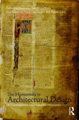 The Humanities in Architectural Design: A Contemporary and Historical Perspective (Paperback)