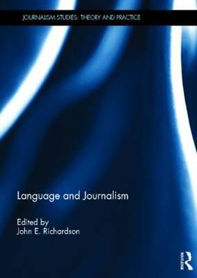 Language and Journalism - Journalism Studies (Hardback)
