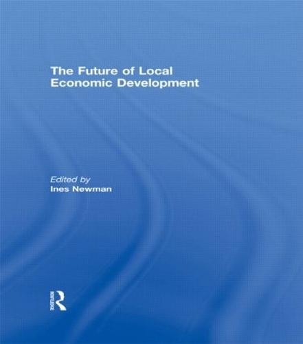 The Future of Local Economic Development (Hardback)