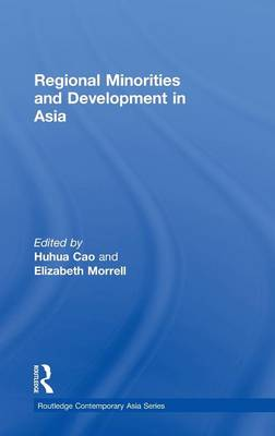 Regional Minorities and Development in Asia - Routledge Contemporary Asia Series (Hardback)