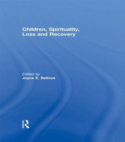 Children, Spirituality, Loss and Recovery (Hardback)