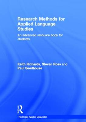 Research Methods for Applied Language Studies: An Advanced Resource Book for Students - Routledge Applied Linguistics (Hardback)