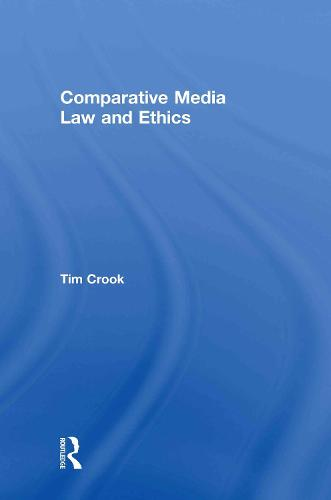 Comparative Media Law and Ethics (Hardback)