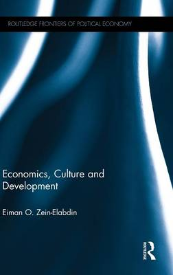 Economics, Culture and Development - Routledge Frontiers of Political Economy (Hardback)