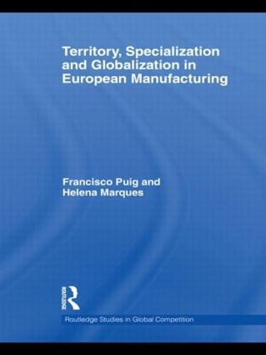Territory, specialization and globalization in European Manufacturing (Hardback)
