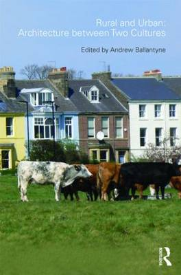 Rural and Urban: Architecture Between Two Cultures: Architecture Between Two Cultures (Paperback)