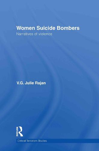 Women Suicide Bombers: Narratives of Violence - Routledge Critical Terrorism Studies (Hardback)