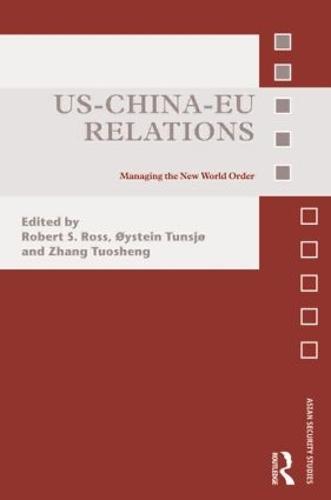 US-China-EU Relations - Asian Security Studies (Hardback)