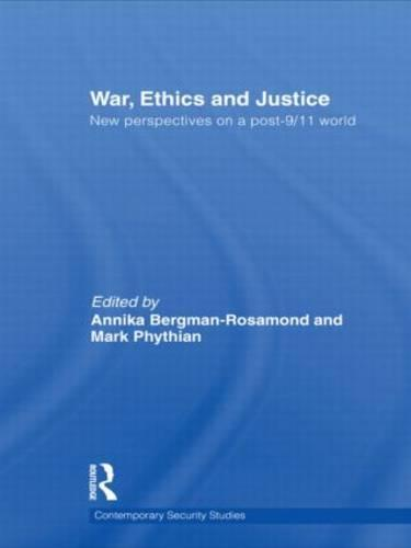 War, Ethics and Justice: New Perspectives on a Post-9/11 World - Contemporary Security Studies (Hardback)