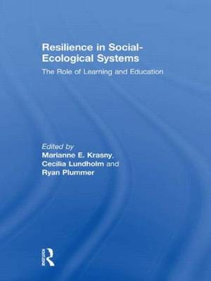Resilience in Social-Ecological Systems: The Role of Learning and Education (Hardback)
