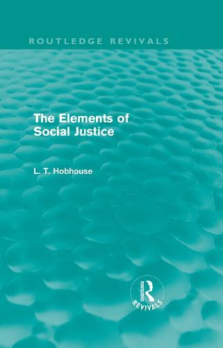 The Elements of Social Justice - Routledge Revivals (Hardback)