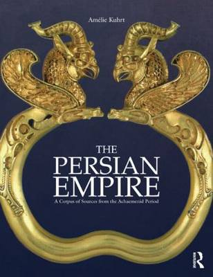 The Persian Empire: A Corpus of Sources from the Achaemenid Period (Paperback)