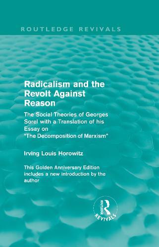Radicalism and the Revolt Against Reason - Routledge Revivals (Hardback)