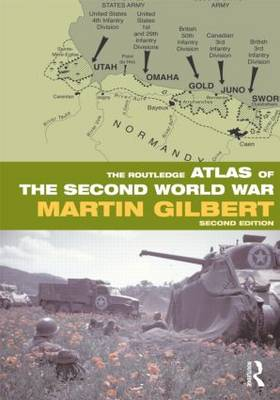 The Routledge Atlas of the Second World War - Routledge Historical Atlases (Paperback)