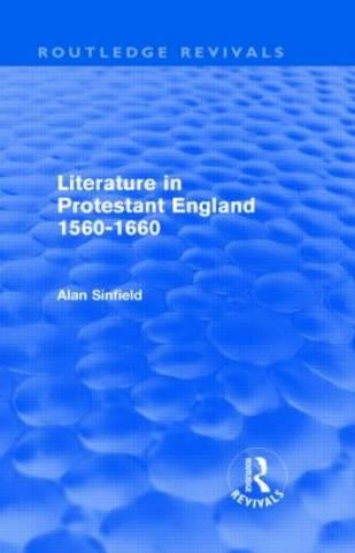 Literature in Protestant England, 1560-1660 - Routledge Revivals (Hardback)