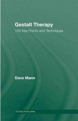 Gestalt Therapy: 100 Key Points and Techniques - 100 Key Points (Hardback)