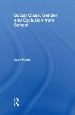 Social Class, Gender and Exclusion from School (Hardback)