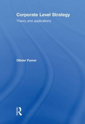 Corporate Level Strategy: Theory and Applications (Hardback)