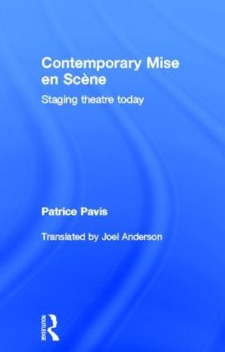 Contemporary Mise en Scene: Staging Theatre Today (Hardback)