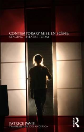 Contemporary Mise en Scene: Staging Theatre Today (Paperback)