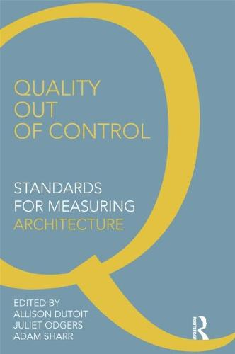 Quality Out of Control: Standards for Measuring Architecture (Paperback)