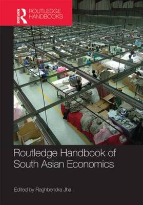 Routledge Handbook of South Asian Economics (Hardback)