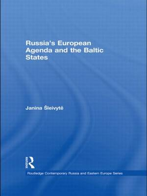 Russia's European Agenda and the Baltic States - Routledge Contemporary Russia and Eastern Europe Series (Hardback)
