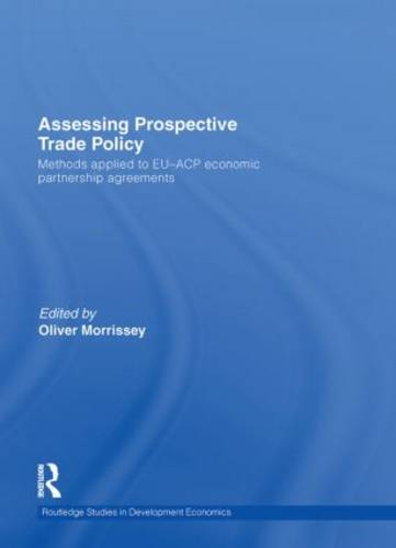 Assessing Prospective Trade Policy: Methods Applied to EU-ACP Economic Partnership Agreements (Hardback)