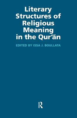 Literary Structures of Religious Meaning in the Qu'ran - Routledge Studies in the Qur'an (Paperback)