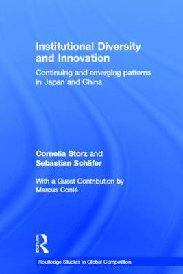 Institutional Diversity and Innovation: Continuing and Emerging Patterns in Japan and China (Hardback)