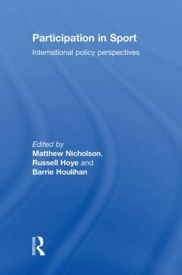 Participation in Sport: International Policy Perspectives (Hardback)