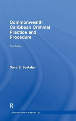 Commonwealth Caribbean Criminal Practice and Procedure - Commonwealth Caribbean Law (Hardback)