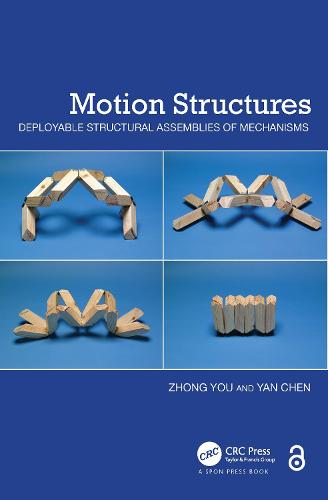 Motion Structures: Deployable Structural Assemblies of Mechanisms (Hardback)