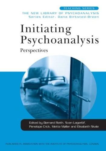 Initiating Psychoanalysis: Perspectives - New Library of Psychoanalysis Teaching Series (Hardback)